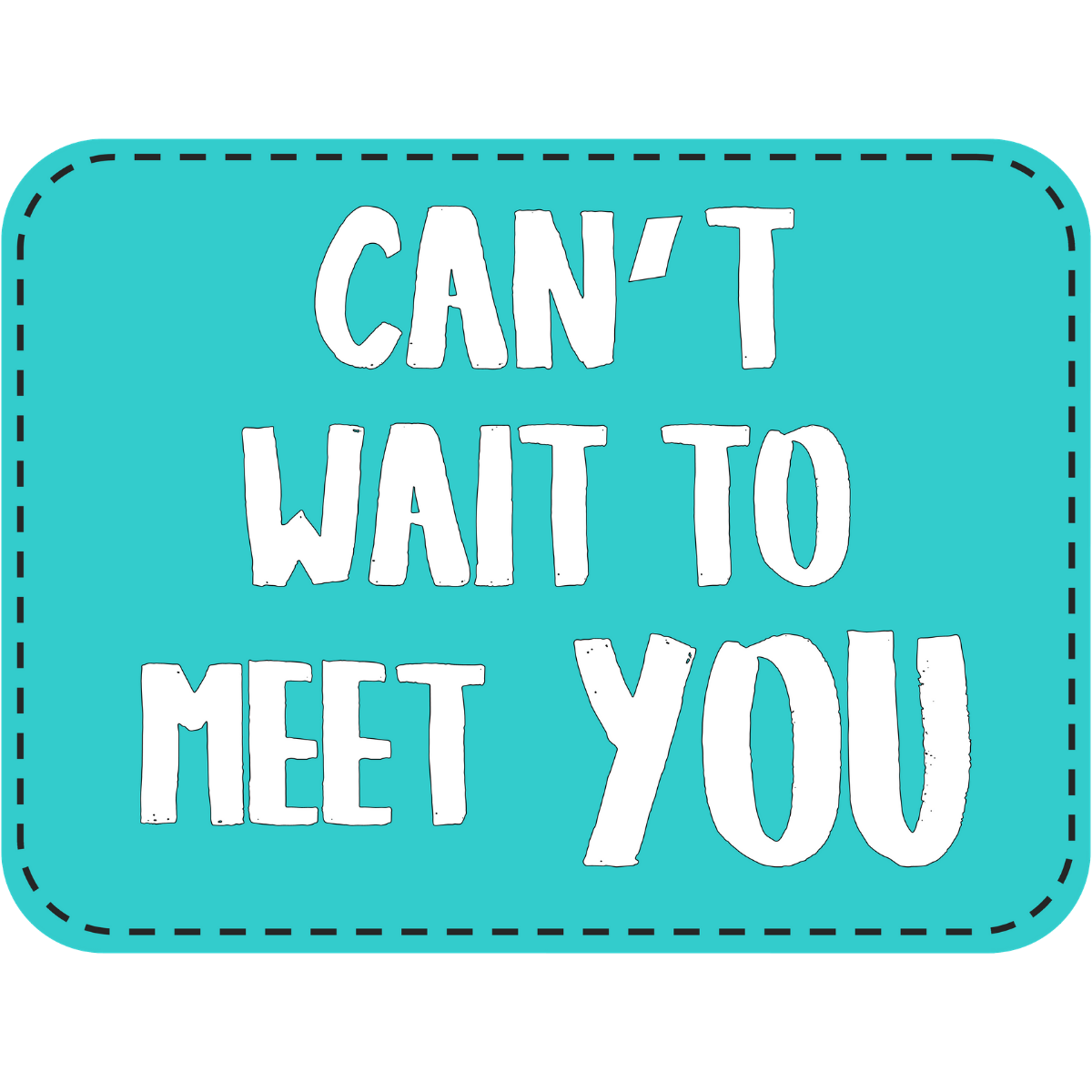 Can't Wait To Meet You - One Click Events